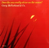 GARY MCFARLAND & CO. / DOES THE SUN REALLY SHINE ON THE MOON ?