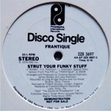 FRANTIQUE / STRUT YOUR FUNKY STUFF