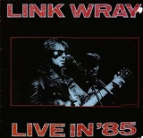 LINK WRAY / LIVE IN '85