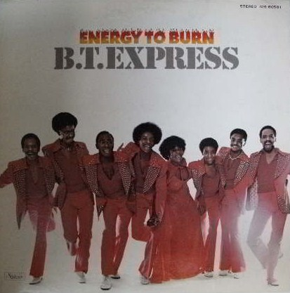 B.T.EXPRESS / ENEGY TO BURN