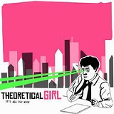 THEORETICAL GIRL / IT'S ALL TOO MUCH