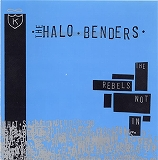 HALO BENDERS / REBELS NOT IN