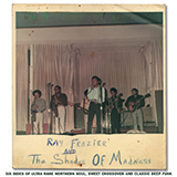 RAY FRAZIER & THE SHADES OF MADNESS / SAME