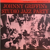 JOHNNY GRIFFIN / STUDIO JAZZ PARTY
