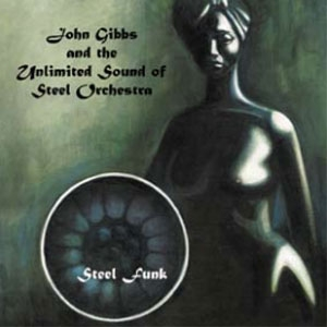 JOHN GIBBS AND THE UNLIMITED SOUND OF STEEL ORCHESTRA / STEEL FUNK