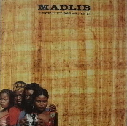 MADLIB / BLUNTED IN THE BOMB SHELTER EP