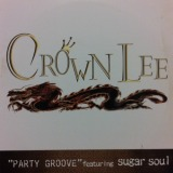 CROWN LEE FEAT. SUGAR SOUL  / PARTY GROOVE