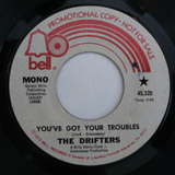 DRIFTERS / YOU'VE GOT YOUR TROUBLES