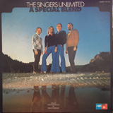 SINGERS UNLIMITED / A SPECIAL BLEND