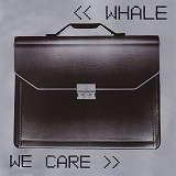 WHALE / WE CARE