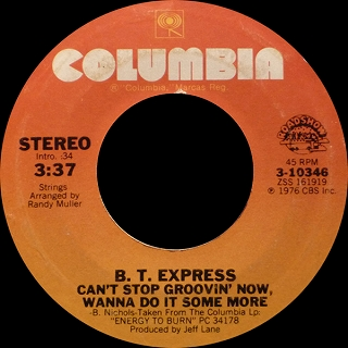 B.T. EXPRESS ‎/ CAN'T STOP GROOVIN' NOW WANNA DO