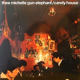 THEE MICHELLE GUN ELEPHANT / CANDY HOUSE