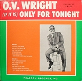 O.V. WRIGHT ‎/ (IF IT IS) ONLY FOR TONIGHT