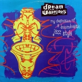 DREAM WARRIORS / MY DEFINITION OF A BOOMBASTIC JAZ
