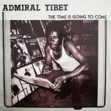 ADMIRAL TIBET ‎/ THE TIME IS GOING TO COME