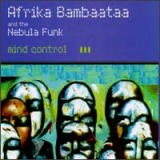 AFRIKA BAMBAATAA AND THE NEBULA FUNK / MIND CONTROL