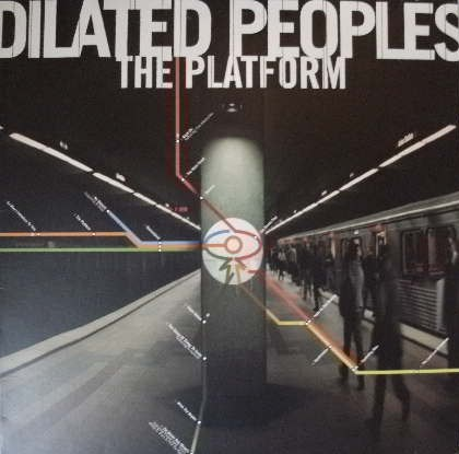 DILATED PEOPLES / THE PLATFORM