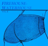 VARIOUS / FIREHOUSE WATERHOUSE VOL. II