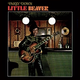 LITTLE BEAVER ‎/ PARTY DOWN