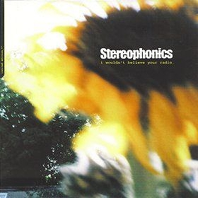 STEREOPHONICS ‎/ I WOULDN'T BELIEVE YOUR RADIO