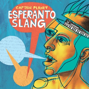 CAPTAIN PLANET / ESPERANTO SLANG