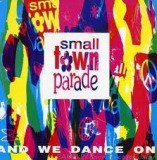 SMALL TOWN PARADE / AND WE DANCE ON