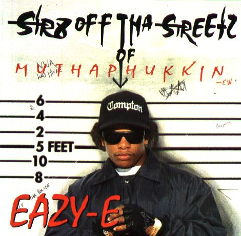 EAZY-E / STR8 OFF THA STREETZ OF COMPTON