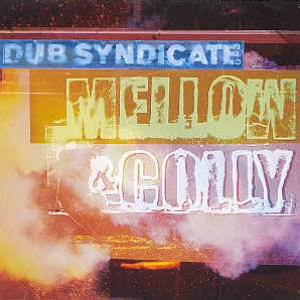 DUB SYNDICATE / MELLOW & COLLY