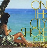 角松敏生 / ON THE CITY SHORE