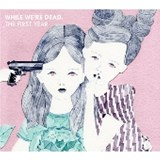 VARIOUS / WHILE WE'RE DEAD THE FIRST YEAR