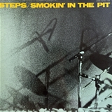 STEPS / SMOKIN' IN THE PIT