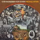 MICHAEL WYNN / GOD HAS BLESSED OUR HANDS