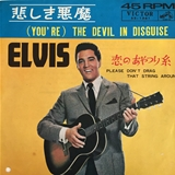 ELVIS PRESLEY / (YOU'RE) THE DEVIL IN DISGUISE