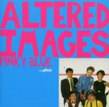 ALTERED IMAGES / PINKY BLUE