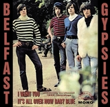 BELFAST GYPSIES / I WANT YOU