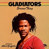 GLADIATORS / SERIOUS THING