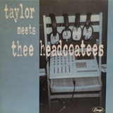 THEE HEADCOATEES / TAYLOR MEETS THEE HEADCOATEES