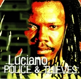 LUCIANO / POLICE & THIEVES