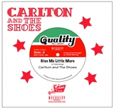 CARLTON AND THE SHOES / GIVE ME LITTLE MORE