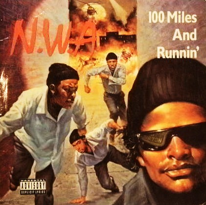 N.W.A. / 100 MILES AND RUNNIN'