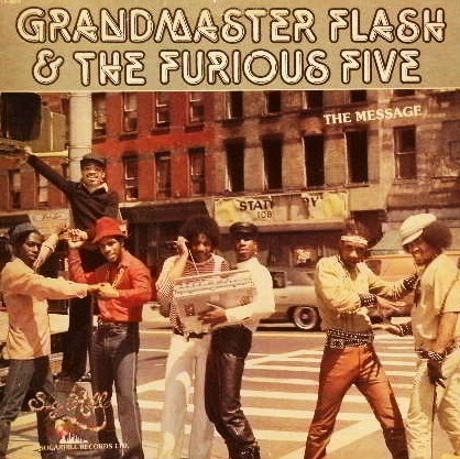 GRAND MASTER FLASH & THE FURIOUS FIVE /THE MESSAGE