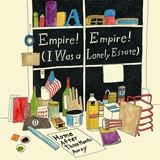 EMPIRE! EMPIRE! (I WAS A LONELY ESTATE) / HOME AFTER THREE MONTHS AWAY