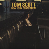 TOM SCOTT / NEW YORK CONNECTION