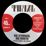 YOUR SONG IS GOOD / BIG STOMACH, BIG MOUTH