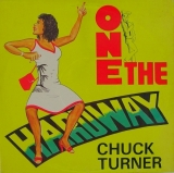 CHUCK TURNER ‎/ ONE THE HARD WAY