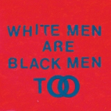 YOUNG FATHERS / WHITE MEN ARE BLACK MEN TOO