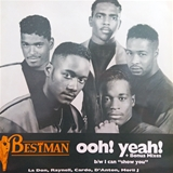 BESTMAN ‎/ OHH! YEAH / I CAN