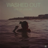 WASHED OUT / LIFE OF LEISURE