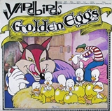 YARDBIRDS / GOLDEN EGGS