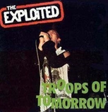 EXPLOITED / TROOPS OF TOMORROW